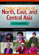 Ethnic Groups of North  East  and Central Asia  An Encyclopedia