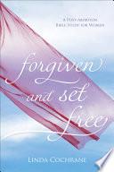 Forgiven and Set Free