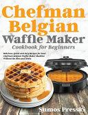 Chefman Belgian Waffle Maker Cookbook