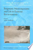 Enigmatic Microorganisms And Life In Extreme Environments Book PDF