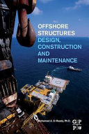 Offshore Structures  Design  Construction and Maintenance