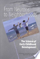 """From Neurons to Neighborhoods: The Science of Early Childhood Development"" by National Research Council, Institute of Medicine, Board on Children, Youth, and Families, Committee on Integrating the Science of Early Childhood Development, Deborah A. Phillips, Jack P. Shonkoff"