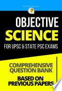 Objective General Science for UPSC & State PSC Exams Based on Previous Papers - General Studies Series