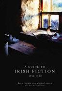 A Guide to Irish Fiction, 1650-1900