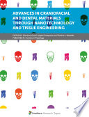 Advances in Craniofacial and Dental Materials Through Nanotechnology and Tissue Engineering