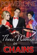 Three Women in Chains