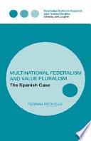 Multinational Federalism and Value Pluralism