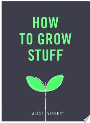 [FREE] Read How to Grow Stuff Online PDF Books - Read Book Online