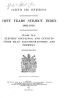 Patents for Inventions, Fifty Years Subject Index 1861-1910: Classes 38-70