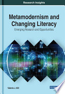 Metamodernism and Changing Literacy  Emerging Research and Opportunities