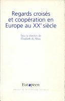 Regards croisés et coopération en Europe au XXe siècle