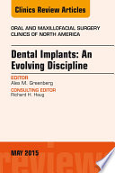 Dental Implants  An Evolving Discipline  An Issue of Oral and Maxillofacial Clinics of North America