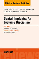 Dental Implants: An Evolving Discipline, An Issue of Oral and Maxillofacial Clinics of North America,