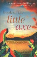 link to Book of the little axe : a novel in the TCC library catalog