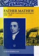 Father Mathew And The Irish Temperance Movement