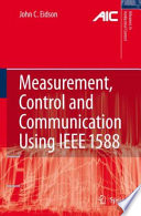 Measurement, Control, and Communication Using IEEE 1588