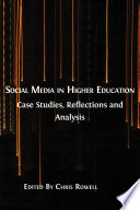 Social Media in Higher Education: Case Studies, Reflections and Analysis