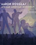 Aaron Douglas: African American Modernist
