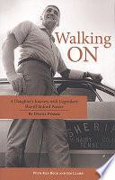 """Walking on: A Daughter's Journey with Legendary Sheriff Buford Pusser"" by Pusser, Dwana, Ken Beck, Jim Clark"