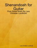 Shenandoah for Guitar   Pure Sheet Music By Lars Christian Lundholm