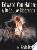 Edward Van Halen  A Definitive Biography