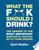 What the F    Should I Drink  Book PDF