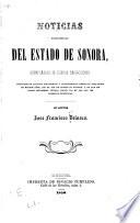 Noticias estadisticas del estado de Sonora, accompañadas de ligeras reflecsiones, deducidas de algunos documentos y conocimientos prácticos