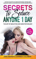 Secrets to Seduce Anyone in 1 Day