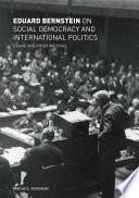 Eduard Bernstein on Social Democracy and International Politics