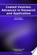 Coated Vesicles: Advances in Research and Application: 2011 Edition  : ScholarlyPaper
