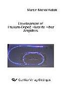 Development of Thulium-Doped Fluoride Fiber Amplifiers