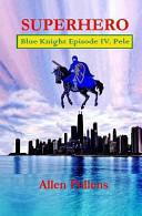 Superhero Blue Knight Episode Iv Pele