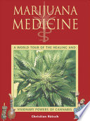 """Marijuana Medicine: A World Tour of the Healing and Visionary Powers of Cannabis"" by Christian Rätsch"