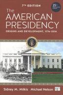 The American Presidency The Evolving Presidency