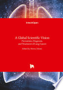 A Global Scientific VisionPrevention, Diagnosis, and Treatment of Lung Cancer