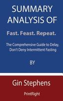 Summary Analysis Of Fast  Feast  Repeat