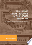 Transport Infrastructure in Time  Scope and Scale