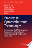 Progress In Optomechatronic Technologies