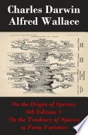 On the Origin of Species  6th Edition   On the Tendency of Species to Form Varieties  The Original Scientific Text leading to  On the Origin of Species