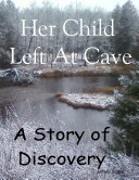 Pdf Her Child Left At Cave - A Story of Discovery Telecharger