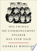 10 1⁄2 Things No Commencement Speaker Has Ever Said