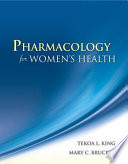 """Pharmacology for Women's Health"" by King, Tekoa L. King, Mary C. Brucker"