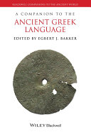 A Companion to the Ancient Greek Language