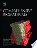 """Comprehensive Biomaterials"" by Paul Ducheyne, Kevin Healy, Dietmar W. Hutmacher, David W. Grainger, C. James Kirkpatrick"