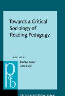 Towards a Critical Sociology of Reading Pedagogy