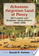 Arkansas  Forgotten Land of Plenty