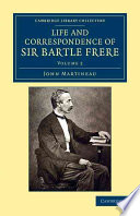 Life And Correspondence Of Sir Bartle Frere Bart G C B F R S Etc