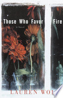 Those Who Favor Fire Book PDF