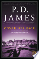 """""""Cover Her Face: An Adam Dalgliesh Mystery"""" by P.D. James"""