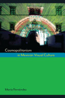 Cosmopolitanism in Mexican Visual Culture - Seite 176